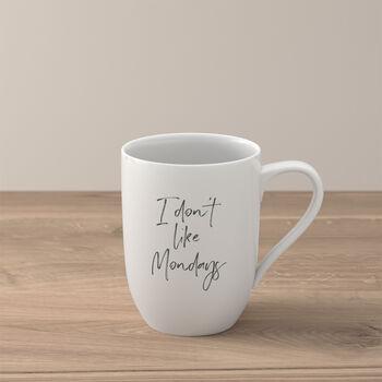 "Statement Tazza ""I don´t like Mondays"""